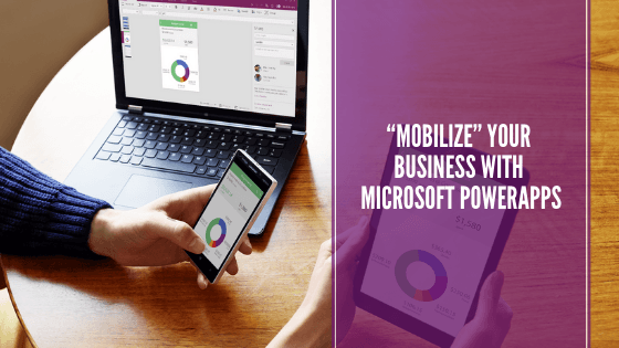 Mobilize your business with Microsoft PowerApps