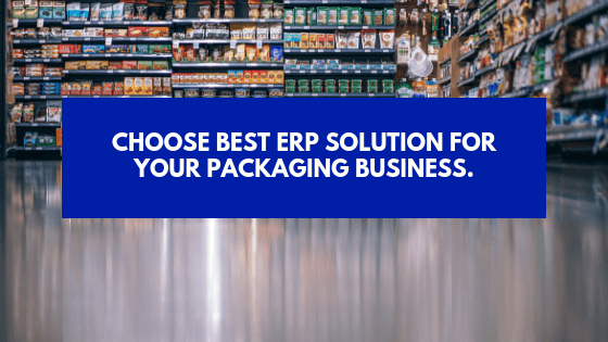 Choose the best erp for Packaging Industry
