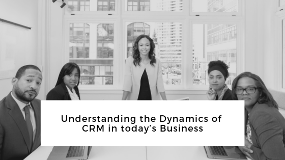 Understanding the Dynamics of CRM in Business