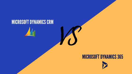Dynamics CRM v/s Dynamics 365 – How do they differ?
