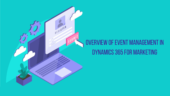 Event Management in Dynamics 365 for Marketing