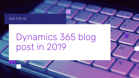 Our Top 10 Dynamics 365 blog post in 2019