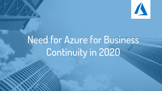 Need for Azure for Business Continuity in 2020